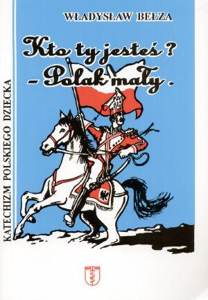Kto Ty Jesteś Polak Mały Władysław Bełza