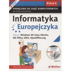 Informatyka Europejczyka SP kl.6 podręcznik / Windows XP, Linux Ubuntu, MS Office 2003, OpenOffice.org